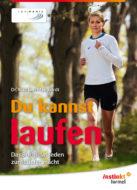Buch-Cover: Du kannst laufen - Das Buch, das jeden zum Läufer macht