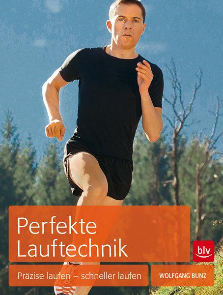 Buch-Cover: Perfekte Lauftechnik - Präzise laufen - schneller laufen