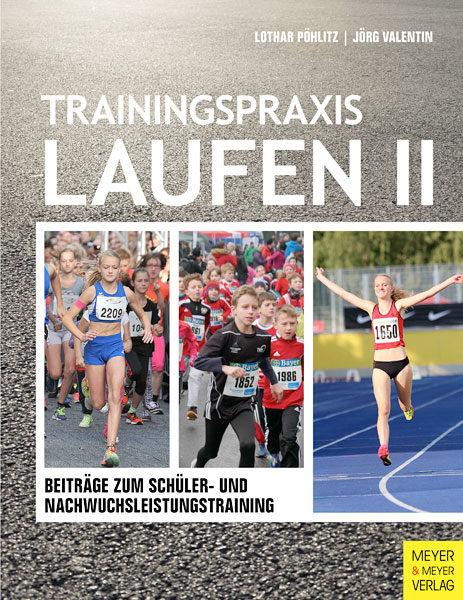 Buch-Cover: Trainingspraxis Laufen II - Beiträge zum Schüler- und Nachwuchsleistungstraining