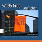 42,195 Grad Lauffieber - Ein Ratgeber rund ums Rennen & Reisetagebuch zum NYC Marathon