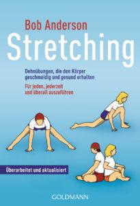 Stretching - Dehnübungen, die den Körper geschmeidig und gesund erhalten