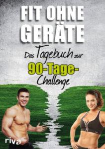 Fit ohne Geräte - Das Tagebuch zur 90-Tage-Challenge
